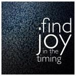 joyful timing