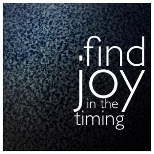 joyful timing