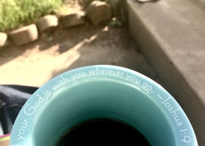 "A mug that says, ""your God is with you wherever you go - Joshua 1:9"""
